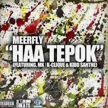 Lirik Lagu Haa Tepok MeerFly (Ft. MK | K-Clique & Kidd Santhe)