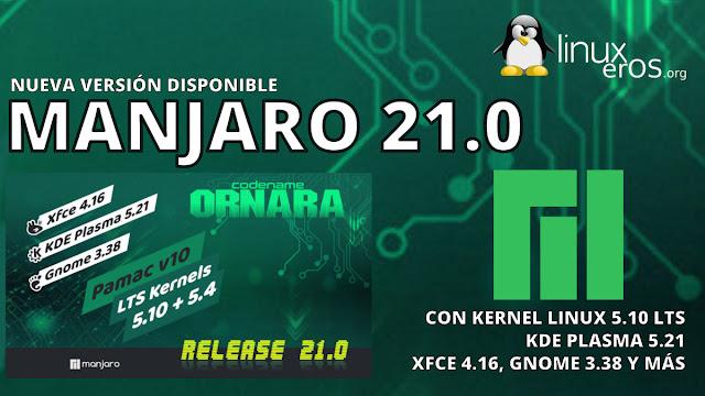 Manjaro Linux 21.0, con Linux 5.10 LTS, KDE Plasma 5.21, Pamac 10 y más