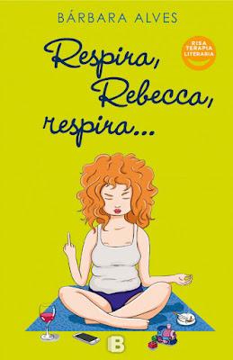 LIBRO - Respira, Rebecca, Respira : Bárbara Alves (Ediciones B - 2017)  Edición papel & digital ebook kindle NOVELA | Comprar en Amazon España