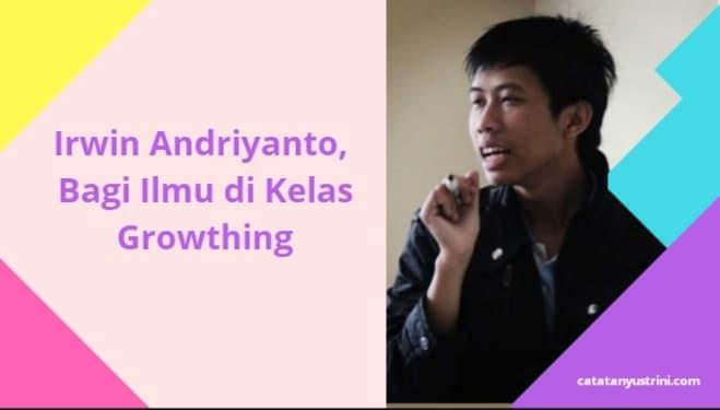 Irwin Andriyanto Bagi Ilmu di Kelas Growthing