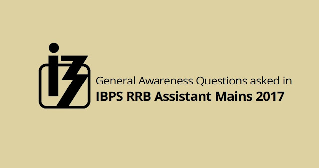 GA Questions asked in IBPS RRB Assistant Mains 2017
