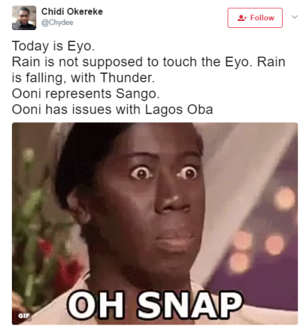 Lol! Nigerian Twitter is saying Ooni of Ife sent today's rain to disrupt the Eyo Festival in Lagos
