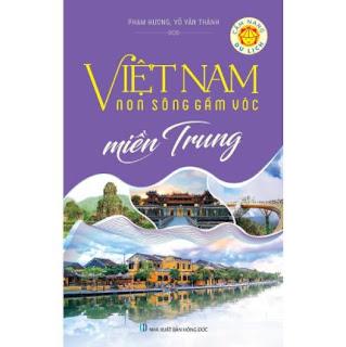 Việt Nam Non Sông Gấm Vóc - Miền Trung ebook PDF-EPUB-AWZ3-PRC-MOBI