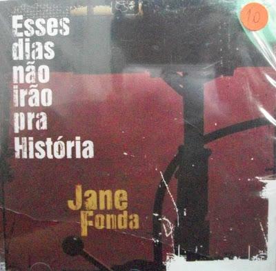 http://www.mediafire.com/download/caf4je1dd3in3ab/Jane+Fonda+-+Esses+Dias+N%C3%A3o+Ir%C3%A3o+Pra+Hist%C3%B3ria+%282007%29.rar
