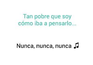 Vicente Fernández Chente Nunca Nunca Nunca significado de la canción.