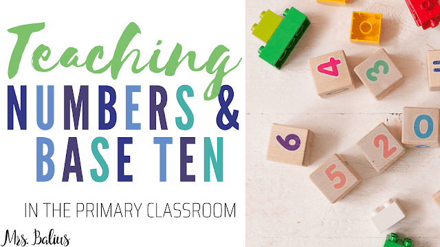 Tips and Ideas for teaching numbers and base ten in the primary classroom