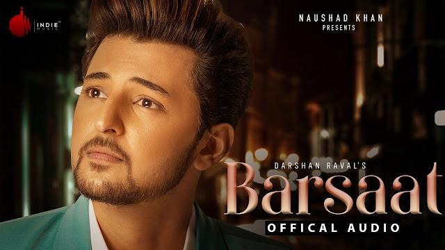 Song  :  Barsaat Song Lyrics Singer  :  Darshan Raval Lyrics  :  Rashmi Virag Music  :  Anmol Daniel