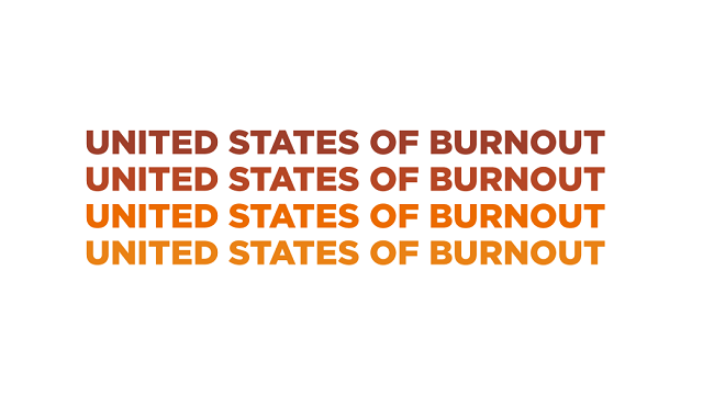 The United States of Burnout