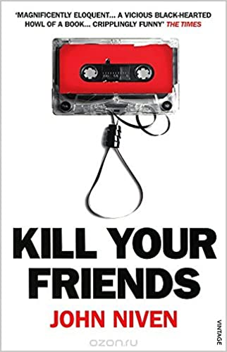 Book cover for Kill Your Friends by John Niven Kill Your Friends in the South Manchester, Chorlton, Cheadle, Fallowfield, Burnage, Levenshulme, Heaton Moor, Heaton Mersey, Heaton Norris, Heaton Chapel, Northenden, and Didsbury book group