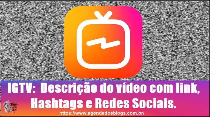 IGTV: Descrição Do Vídeo Com Link, Hashtags E Redes Sociais.