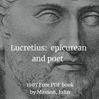 Lucretius:  epicurean and poet  1907