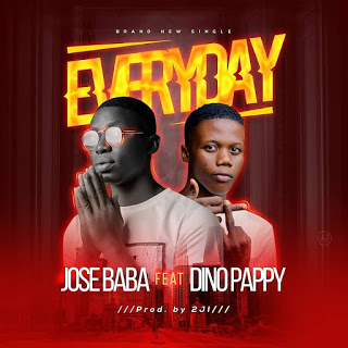 MUSIC: Jose Baba ft Dino Pappy - Everyday