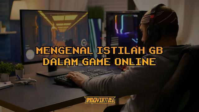 Apa Itu GB Dalam Dunia Game Online