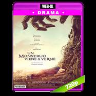 Un monstruo viene a verme (2016) WEB-DL 720p Audio Ingles 2.0 Subtitulada