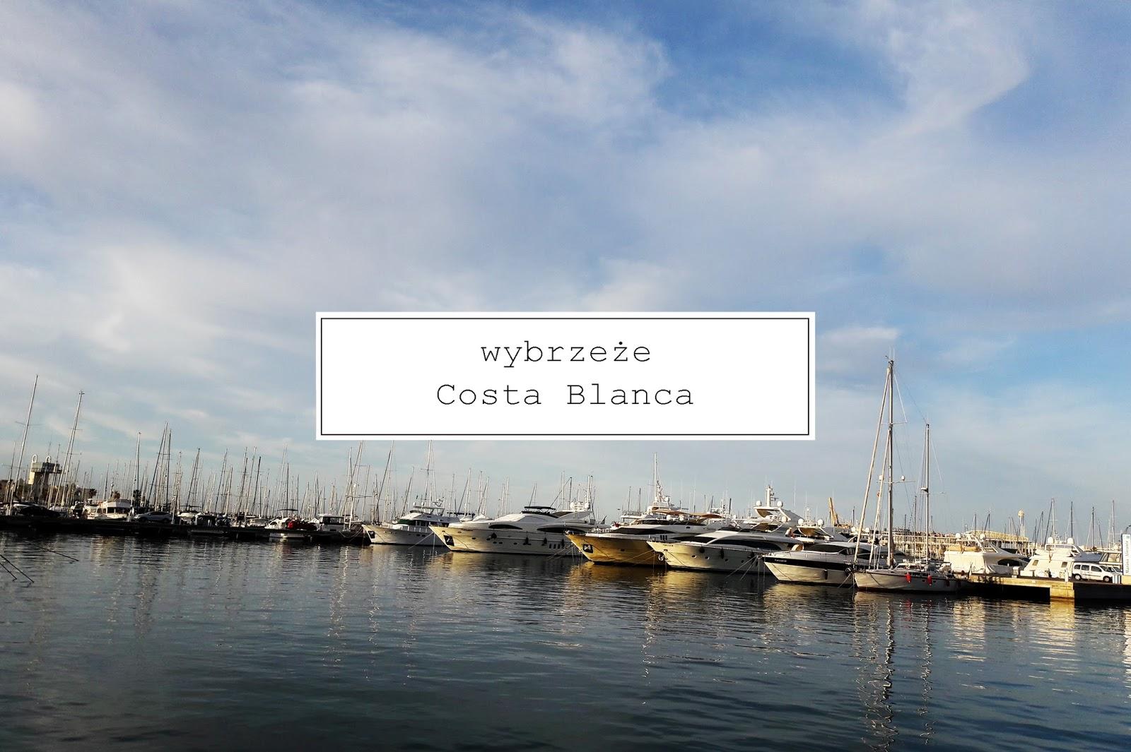 co zwiedzić na Costa Blanca