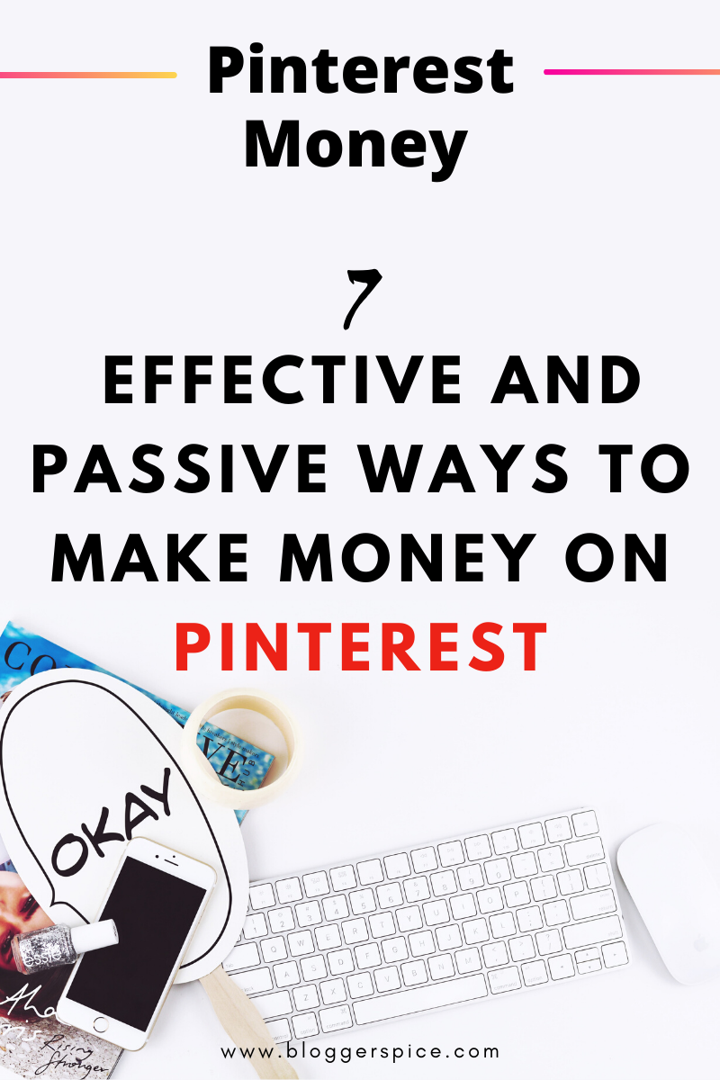 7 Effective and Passive Ways To Make Money on Pinterest