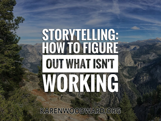 Storytelling: How To Figure Out What Isn't Working