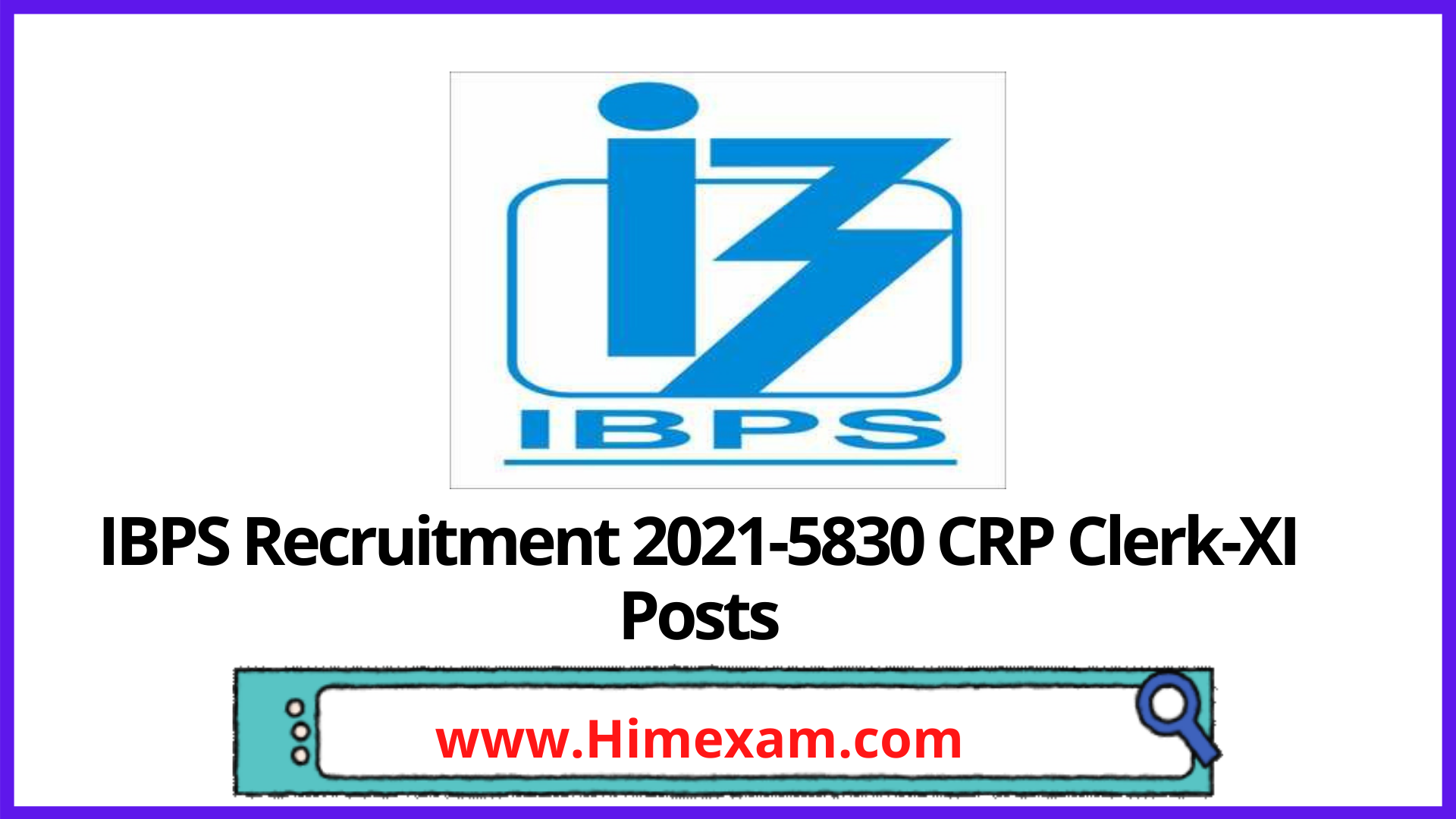 IBPS Recruitment 2021-5830 CRP Clerk-XI Posts