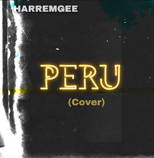 [Music] Harremgee - Peru (Cover)