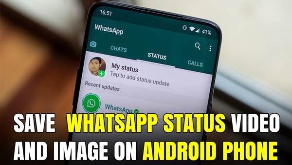 How to Save WhatsApp status videos and photos on your Android phone