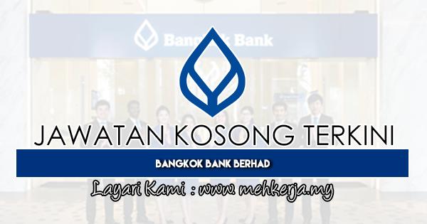 Jawatan Kosong Terkini 2019 di Bangkok Bank Berhad