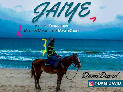 [Music] Dami David - Jaiye (prod. Young john)
