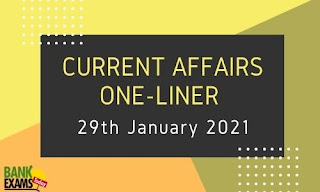 Current Affairs One-Liner: 29th January 2021