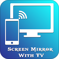 Screen Mirroring For All TV Apk free Download for Android