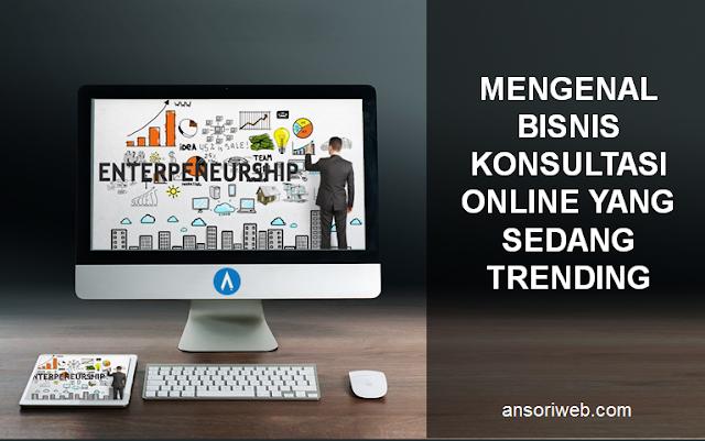 Mengenal Bisnis Konsultasi Online yang Sedang Trending