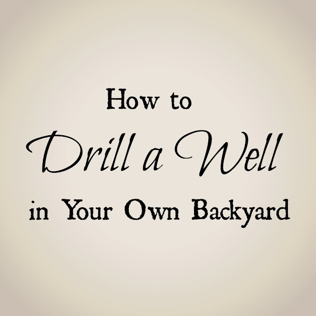 How to drill a water well in your backyard.