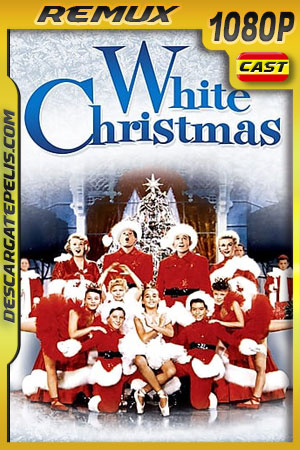 Blanca Navidad (1954) 1080p BDremux Castellano – Ingles
