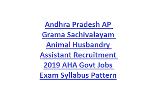 Andhra Pradesh AP Grama Sachivalayam Animal Husbandry Assistant Recruitment 2019 AHA Govt Jobs Exam Syllabus Pattern