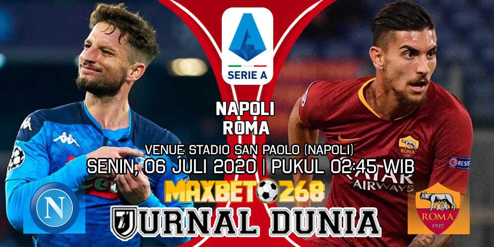 Prediksi Napoli vs AS Roma 06 Juli 2020 Pukul 02:45 WIB