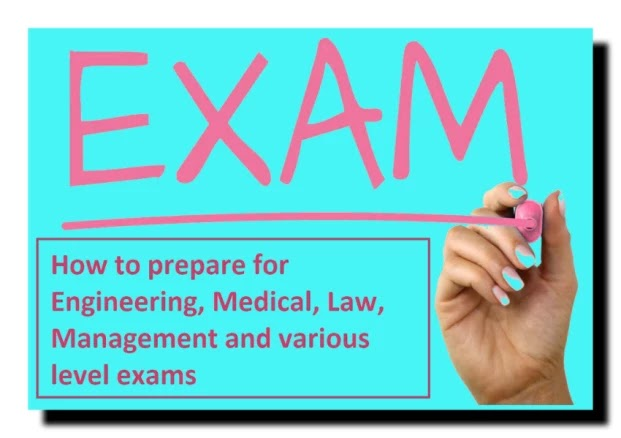 How to prepare for Engineering, Medical, Law, Management and various level exams