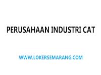 Lowongan Administrasi dan Salesman Perusahaan Industri Cat di Semarang