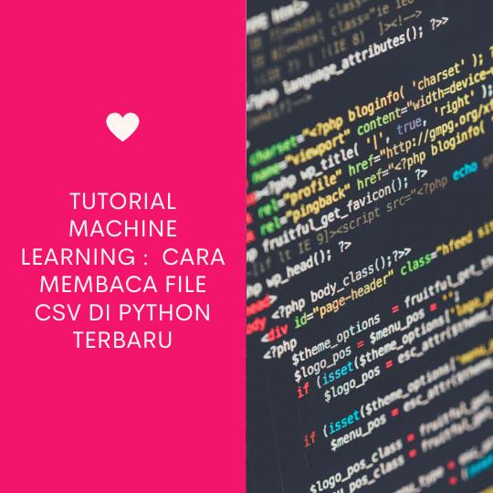 Cara Membaca File CSV di Python Terbaru