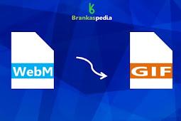 Cara mengubah WebM menjadi GIF