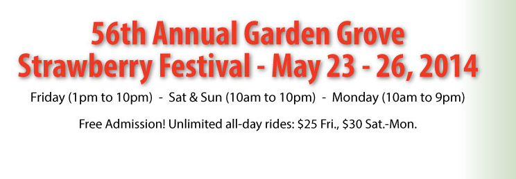 THE FAMOUS STRAWBERRY FESTIVAL IS HAPPENING THIS MEMORIAL WEEKEND @ GARDEN GROVE