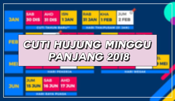 Cuti Hujung Minggu Panjang 2018