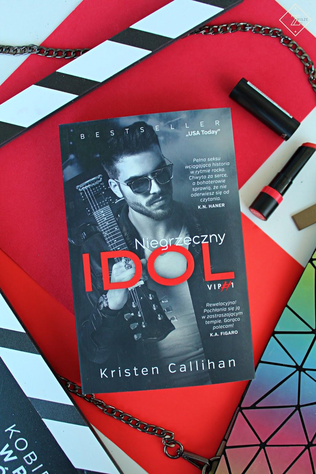 """Kristen Callihan """"Niegrzeczny idol"""" - recenzja książki"""