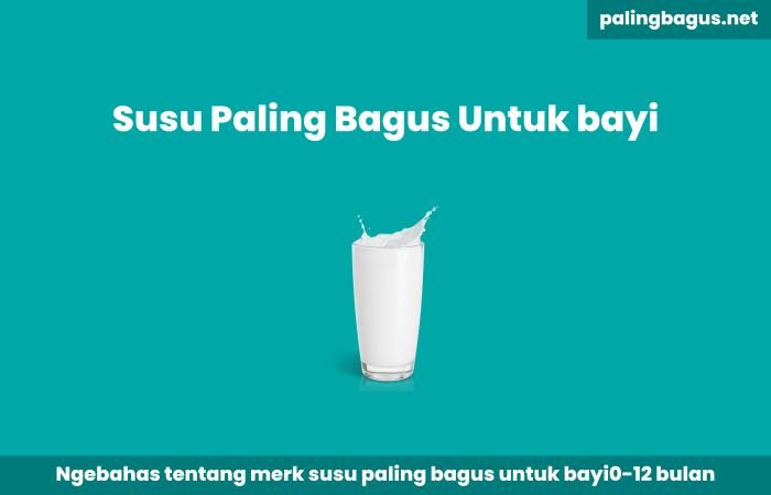 Susu Paling Bagus Untuk Bayi