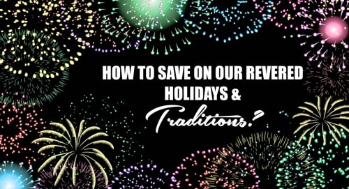 Save money on celebrations and traditions.