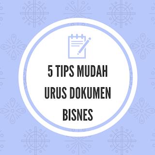 5 Tips Mudah Untuk Uruskan Dokumen Bisnes Kita