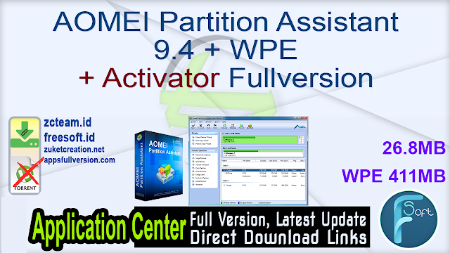 AOMEI Partition Assistant 9.4 + WPE + Activator Fullversion