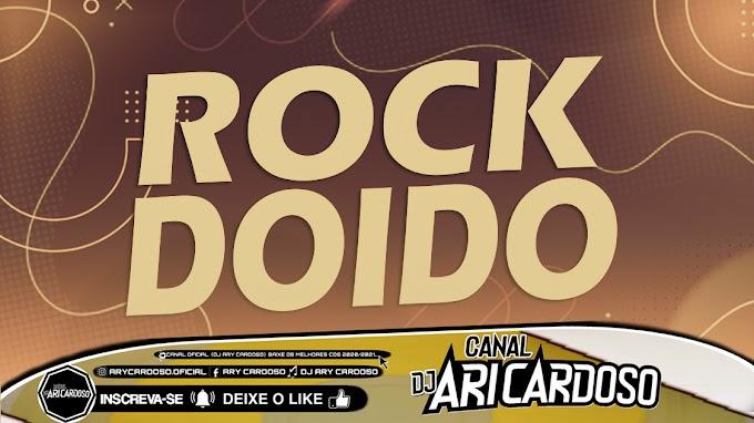 [✔]SET ROCK DOIDO 2021 OS BROTHER DA FARRA ABRIL 2021 DJ JUNIOR NUCLEAR - [Dj Ari Cardoso]