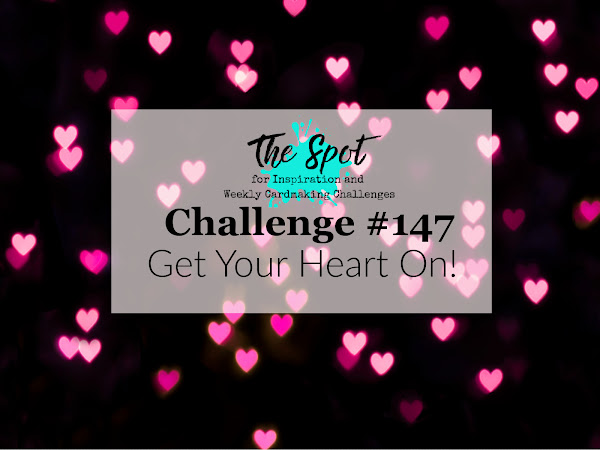 Challenge #147 - Get Your Heart On!