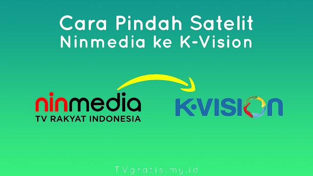 Cara Pindah Satelit Ninmedia ke KVision