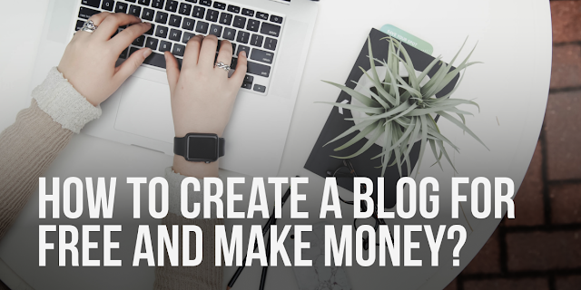How to create a blog for free and make money? For Beginners