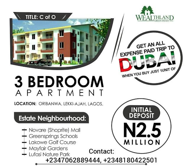 GET AN ALL-EXPENSE-PAID DUBAI TRIP PROMO, WEALTHLAND GREEN ESTATE, Oribanwa, Lekki-Ajah, Lagos