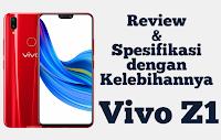 Review dan Spesifikasi Vivo Z1 dan Kelebihannya